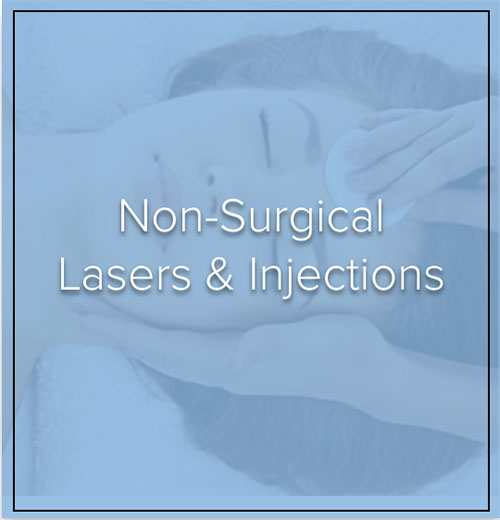 Non-Surgical, Lasers and Injections